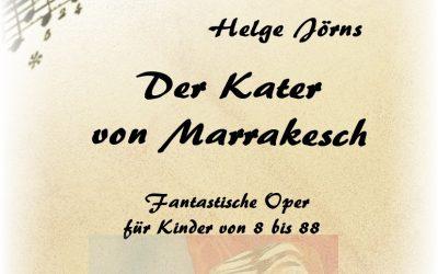 DER KATER VON MARRAKESCH – Oper von Helge Jörns (Musik) und Michael Korth (Text)